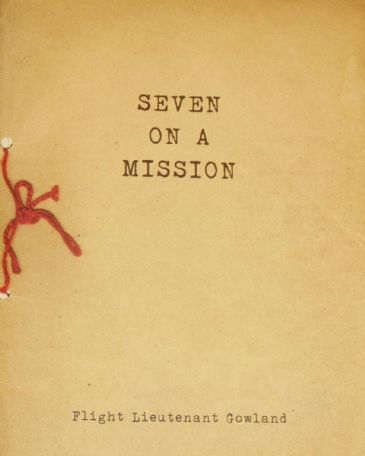 Seven on a Mission, by Flight Lieutenant Gowland